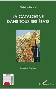 Christian Hoarau - La Catalogne dans tous ses états.