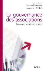 Christian Hoarau et Jean-Louis Laville - La gouvernance des associations - Economie, sociologie, gestion.