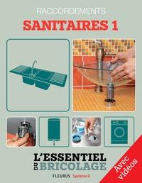 Christian Hochet et Nicolas Sallavuard - Sanitaires & Plomberie : Raccordements - sanitaires 1 - avec vidéos - L'essentiel du bricolage.