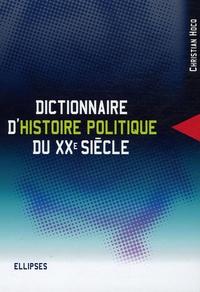 Christian Hocq - Dictionnaire d'histoire politique du XXe siècle.