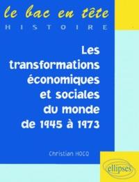 Christian Hocq - Les transformations économiques et sociales du monde de 1945 à 1973.