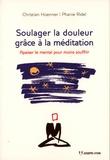 Christian Hoenner et Phanie Ridel - Soulager la douleur grâce à la méditation - Apaiser le mental pour moins souffrir.