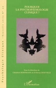 Christian Hoffmann et Olivier Douville - Psychologie clinique - Nouvelle série N° 20, hiver 2005 : Pourquoi la psychopathologie clinique ?.