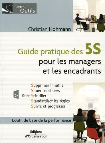 Christian Hohmann - Guide pratique des 5S - Pour les managers et les encadrants.