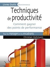 Christian Hohmann - Techniques de productivité - Comment gagner des points de performance pour les managers et les encadrants.