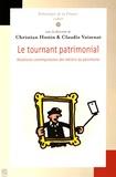 Christian Hottin et Claudie Voisenat - Le tournant patrimonial - Mutations contemporaines des métiers du patrimoine.