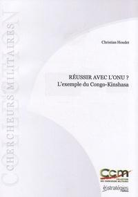 Christian Houdet - Réussir avec l'ONU ? - L'exemple du Congo-Kinshasa.