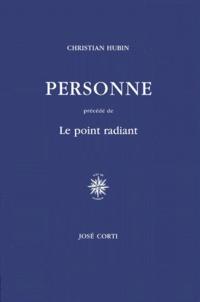 Christian Hubin - Personne. précédé de Le point radiant.
