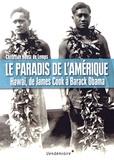 Christian Huetz de Lemps - Le paradis de l'Amérique - Hawaï, de James Cook à Barack Obama.