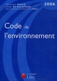 Christian Huglo et Jehan De Malafosse - Code de l'environnement 2006.