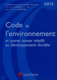 Christian Huglo et Marie-Pierre Maître - Code de l'environnement et autres textes relatifs au développement durable 2012.
