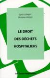 Christian Huglo et Cyril Clément - Le droit des déchets hospitaliers.
