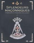Christian Humbert et André Combes - Splendeurs maçonniques - Itinéraires initiatiques à travers les Loges.