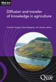 Christian Huyghe et Pascal Bergeret - Diffusion and transfer of knowledge in agriculture.