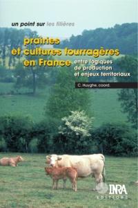 Christian Huyghe - Prairies et cultures fourragères en France - Entre logiques de production et enjeux territoriaux.