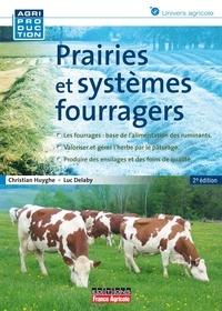 Christian Huyghe et Luc Delaby - Prairies et systèmes fourragers - Pâturage, ensilage, foin.