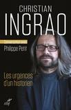 Christian Ingrao - Les urgences d'un historien.