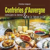 Christian Izalguier - CONFRERIES D'AUVERGNE - Chevaliers du terroir et de la bonne table.