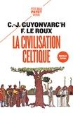 Christian-J Guyonvarc'h et Françoise Le Roux - La civilisation celtique.