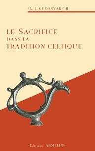 Christian-J Guyonvarc'h - Le sacrifice dans la tradition celtique - Les rites, la doctrine et les techniques.