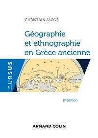 Christian Jacob - Géographie et ethnographie en Grèce ancienne - 2e éd..