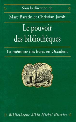 LE POUVOIR DES BIBLIOTHEQUES. La mémoire des livres en Occident