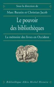 Christian Jacob et Marc Baratin - Le Pouvoir des bibliothèques.