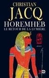 Christian Jacq - Horemheb, le retour de la lumière.