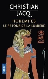 Christian Jacq - Horemheb - Le retour de la lumière.
