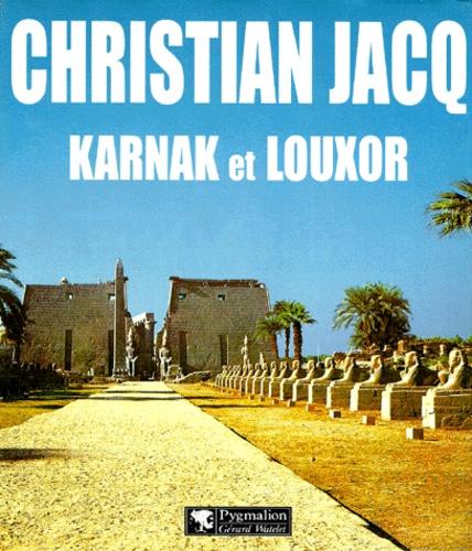 Christian Jacq - Karnak-Louxor.