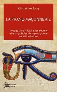 Christian Jacq - La franc-maçonnerie.