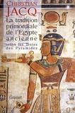 Christian Jacq - La tradition primordiale de l'Egypte ancienne.