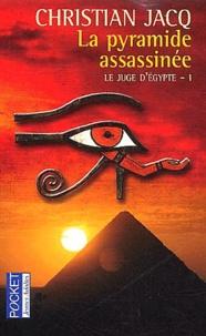 Christian Jacq - Le juge d'Egypte Tome 1 : La pyramide assassinée.