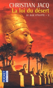 Christian Jacq - Le juge d'Egypte Tome 2 : La loi du désert.