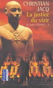 Christian Jacq - Le juge d'Egypte Tome 3 : La justice du vizir.