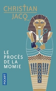 3673325a974be7 Le procès de la momie. Christian Jacq - Poche - Decitre - Livre ...