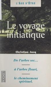 Christian Jacq et Laurence E. Fritsch - Le voyage initiatique - Ou Les trente-trois degrés de la sagesse.