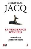 Christian Jacq - Les enquêtes de l'inspecteur Higgins Tome 14 : La vengeance d'Anubis.