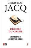 Christian Jacq - Les enquêtes de l'inspecteur Higgins Tome 23 : L'école du crime.