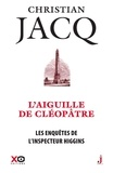 Christian Jacq - Les enquêtes de l'inspecteur Higgins Tome 25 : L'aiguille de Cléopâtre.