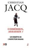 Christian Jacq - Les enquêtes de l'inspecteur Higgins Tome 28 : Comédien, assassin ?.
