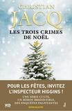 Christian Jacq - Les enquêtes de l'inspecteur Higgins Tome 3 : Les trois crimes de Noël.