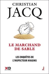 Christian Jacq - Les enquêtes de l'inspecteur Higgins Tome 31 : Le marchand de sable.