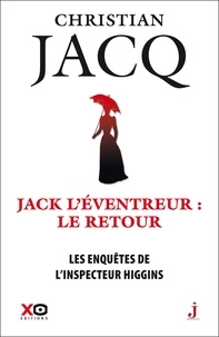 Christian Jacq - Les enquêtes de l'inspecteur Higgins Tome 32 : Jack l'éventreur, le retour.