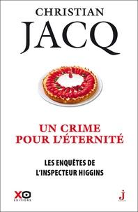 Christian Jacq - Les enquêtes de l'inspecteur Higgins Tome 33 : Un crime pour l'éternité.