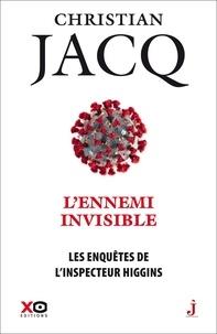 Christian Jacq - Les enquêtes de l'inspecteur Higgins Tome 38 : L'ennemi invisible.