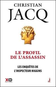 Christian Jacq - Les enquêtes de l'inspecteur Higgins Tome 4 : Le profil de l'assassin.