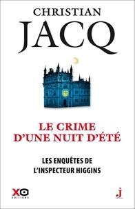Christian Jacq - Les enquêtes de l'inspecteur Higgins Tome 40 : Le crime d'une nuit d'été.
