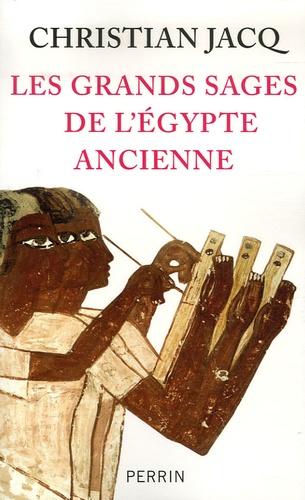 Christian Jacq - Les grands sages de l'Egypte ancienne - D'Imhotep à Hermès.