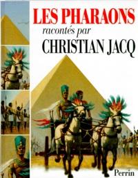 Christian Jacq - Les pharaons.